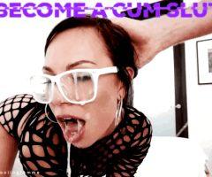 become a cumslut